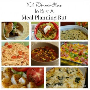 101 Dinner Ideas To Bust A Meal Planning Rut