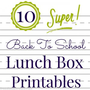 10 Back To School Lunch Box Printables