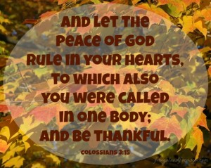 Wednesday Words: Be Thankful – Colossians 3:15