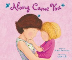 Review: Along Came You by Karona Drummond, Illustrated by Estelle Corke