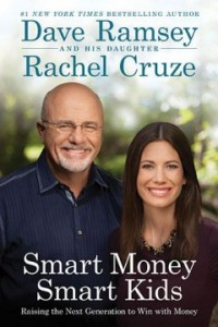 Book Review: Smart Money Smart Kids by Dave Ramsey and Rachel Cruze
