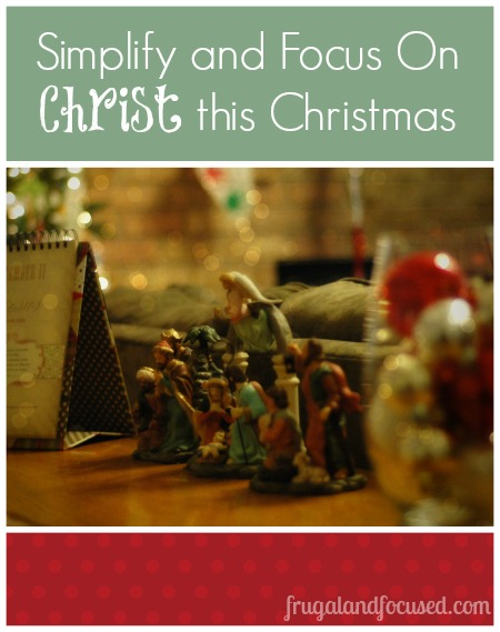 Simplify and Focus on Christ this Christmas