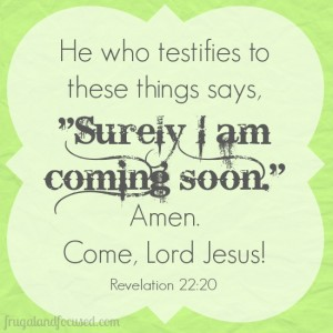 Wednesday Word: Coming Soon – Revelation 22:20