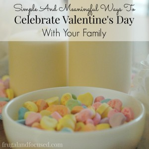 Simple and Meaningful Ways To Celebrate Valentine's Day With Your Family