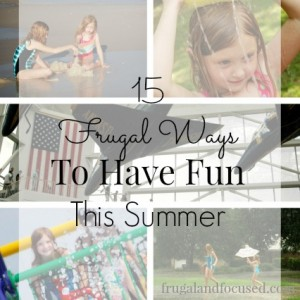15 Frugal Ways To Have Fun This Summer