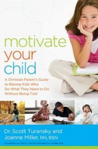 Book Review: Motivate Your Child by Dr. Scott Turansky and Joanne Miller, RN, BSN