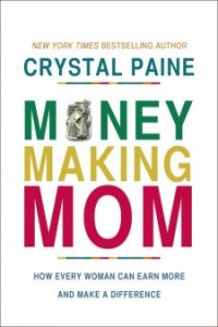 Book Review: Money Making Mom by Crystal Paine