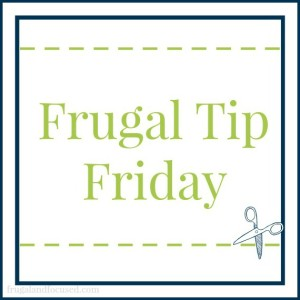 Frugal Tip Friday: Don't Waste It