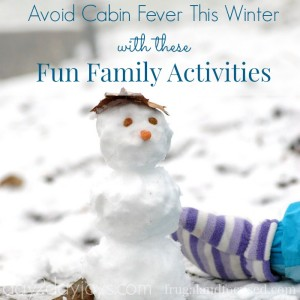 Fun Family Activities To Help You Avoid Cabin Fever This Winter