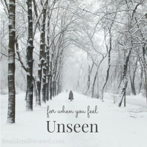 For When You Feel Unseen
