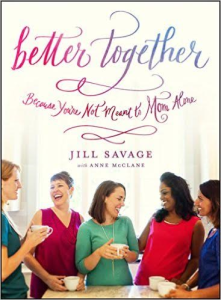 Book Review & Giveaway – Better Together: Because You're Not Meant To Mom Alone by Jill Savage with Anne McClane