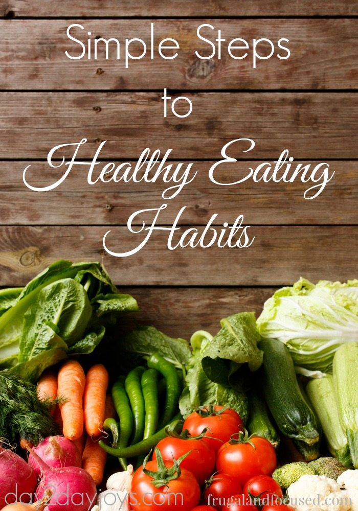 Simple Steps To Healthy Eating Habits