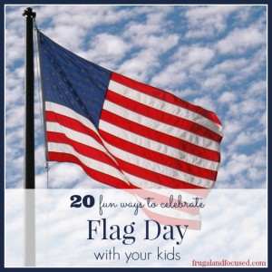 20 Fun Ways To Celebrate Flag Day With Your Kids