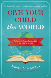 Review: Give Your Child The World by Jamie C. Martin