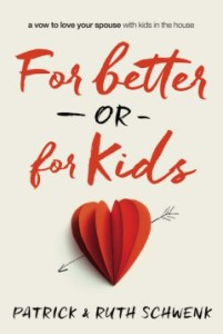 Review: For Better or for Kids by Patrick and Ruth Schwenk